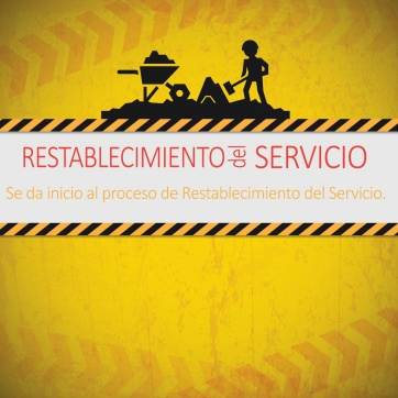 SE DA INICIO AL PROCESO DE RESTABLECIMIENTO DEL SERVICIO